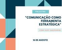"""Palestra: """"Comunicação como Ferramenta Estratégica"""""""